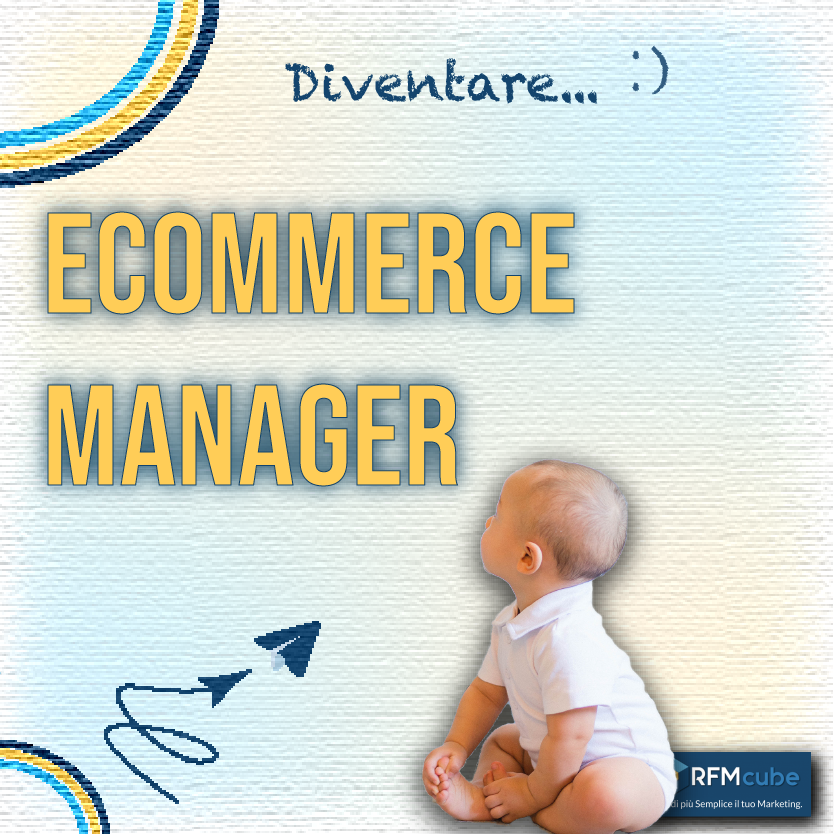 Come diventare un E-commerce Manager